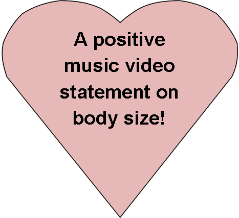 Positive music video statement on body image